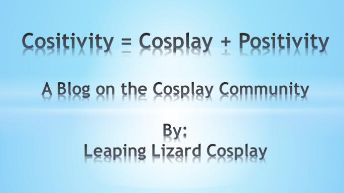 Cositivity = Cosplay + Positivity